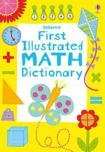Usborne First Illustrated Math Dictionary -- An ideal introduction to numbers and counting, specially designed for children in their first few years at school. Clear and simple explanations with lively illustrations guide children and parents through essential math concepts. Includes internet links to the best interactive websites offering math puzzles, games and practice. #Math