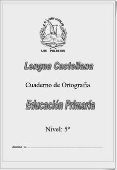 """Muy buen y completo """"Cuaderno de Ortografía"""" de Lengua Española para 5º nivel de Educación Primaria del Colegio """"Juan Hidalgo"""" de Los Palacios (Sevilla)."""