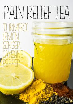 Pain Relief Tea 40 oz filtered clean water (about 5 cups) 4 - 1'' coins of ginger (or use 1 Tbl powdered ginger) 1 Tbl + 1 tsp Powdered Turmeric (organic high quality if you can) 10 turns Freshly Ground Black Pepper 1/4 tsp Cayenne Pepper 1 Lemon 1-2 Tbl Maple Syrup or Raw Honey to taste