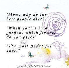 Mom, Why Do the Best People Die?
