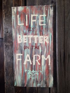 Quote, sign on canvas, Life is better on the farm on Etsy, $45.00