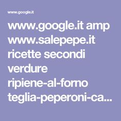 www.google.it amp www.salepepe.it ricette secondi verdure ripiene-al-forno teglia-peperoni-capperi-feta %3famp=true