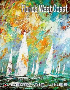 c.1970s #Florida West Coast -- #Delta Airlines. Artist: Jack Laycox. #poster #ephemera #sailboats