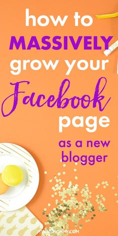 How to Massively Grow Your Facebook Page for Your Blog