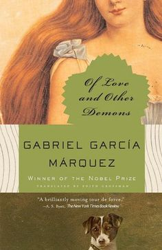"Of Love and Other Demons - Gabriel Garcia Marquez ""it is not that the girl is unfit for everything, it is that she is not of this world"""