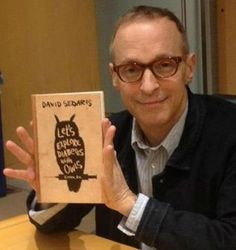 The ever-funny & poignant David Sedaris...  Let's Explore Diabetes with Owls.