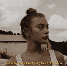 someday you will find your place in this world🍯 - Best Pins Live Sassy Quotes, Girl Quotes, Photo Quotes, Picture Quotes, Grunge Quotes, Aesthetic Words, Aesthetic Captions, Tumblr Quotes, Instagram Quotes