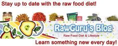 Learn about raw foods with our raw food diet blog best website for everything raw