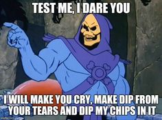 No, he never managed to capture Castle Grayskull. But he did manage to capture our hearts. Here are some truly inspiring Skeletor quotes for every occasion. Funny As Hell, The Funny, Funny Shit, Skeletor Quotes, Inspirational Words Of Wisdom, I Love Books, Laugh Out Loud, Funny Photos, Funny Memes