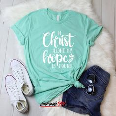 Mom Shirts Discover In Christ alone my hope is found Christian Faith T-shirt Christian Shirt Pastors Wife Gift Mothers Day Gift Christian Clothing, Christian Shirts, Christian Apparel, Cute Tshirts, Mom Shirts, Jesus Shirts, Vinyl Shirts, Custom Tee Shirts, Christen