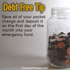 Save all of your pocket change and deposit it on the first day of the month into your emergency fund!