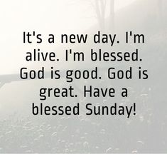 101 Inspirational Blessed Sunday Quotes, Sayings and Images - Cool quotes - Sunday Plans Blessed Sunday Messages, Blessed Sunday Morning, Sunday Morning Quotes, Sunday Wishes, Have A Blessed Sunday, Happy Sunday Quotes, Thursday Quotes, Blessed Quotes, Morning Blessings