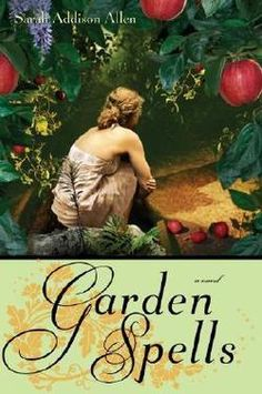 READ: Garden Spells - Sarah Addison Allen: recommended by someone with great taste