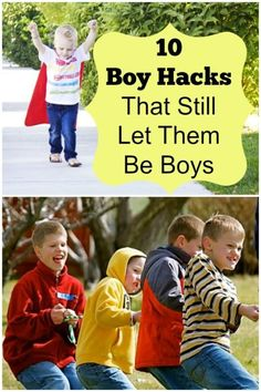 Parenting tips and tricks. 10 boy hacks that will make your life easier and still let them be boys