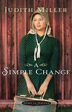 A Simple Change (Home to Amana) by Judith Miller http://www.amazon.com/dp/0764210017/ref=cm_sw_r_pi_dp_U7kxwb0SZM2Q9