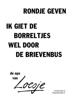 Ach, als je het maar binnenkrijgt toch?    #nederlandse #quotes #gezegdes #spreuken #loesje Top Quotes, Funny Quotes, Speak Life, One Liner, Funny Cartoons, Cool Words, Sentences, Jokes, Wisdom