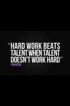 Hard work beats talent when talent doesn't work hard Fitness Inspiration motivation quote