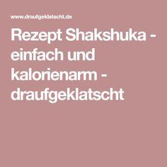 Rezept Shakshuka - einfach und kalorienarm - draufgeklatscht