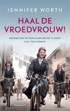 Haal de vroedvrouw! - Jennifer Worth Memoires van een Engelse vroedvrouw die in de jaren vijftig van de 20e eeuw werkte in de Londense Docklands sloppenwijken.