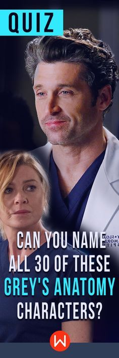 If you're a true Grey's Anatomy expert, you'll be able to name all of these 30 Grey's Anatomy character's easily! Prove your superior knowledge about Grey's! GA trivia test. Greys Quiz, Shondaland, Shonda Rhimes. Merder.
