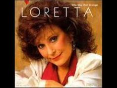 Loretta Lynn-Your Used To Be - Loretta showing how a country song should be sung