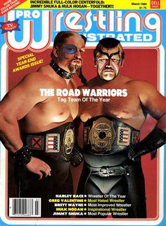 """The Road Warriors: NWA National Tag Team Champions - Pro Wrestling Illustrated [March 1984] A good shot of Road Warrior Hawk and Road Warrior Animal taken during a time when the two were still up-and-comers. In fact, Hawk's makeup job here (and his pout) has him looking more like """"Exotic"""" Adrian Street than his usual vicious looking self."""