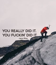 'YOU REALLY DID IT.                  YOU FUCKIN' DID IT.                 -Jason Mraz                       ' Poster
