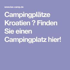 Campingplätze Kroatien ? Finden Sie einen Campingplatz hier!