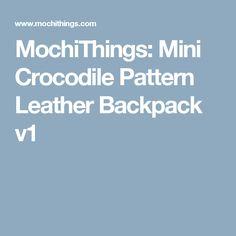 MochiThings: Mini Crocodile Pattern Leather Backpack v1 Convertible Backpack, Crocodile, Leather Backpack, Backpacks, Mini, Pattern, Crocodiles, Leather Backpacks, Patterns