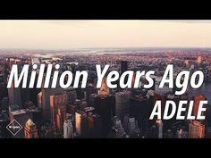 Adele - Million Years Ago (Lyrics Official) - YouTube Que bella cancion... de todo lo bello que paso y ya no esta en nuestras vidas.