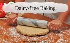 The Prudent Pantry: Substitutions That Make Dairy-Free Baking a Breeze
