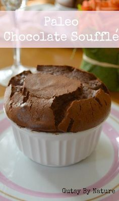 Paleo Chocolate Soufflé...a Guest Post from Gutsy by Nature | Living Low Carb One Day At A Time