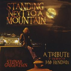 Steinar Gregertsen - Standing Next To A Mountain-A Tribute To The Music