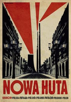 Nowa Huta - Krakow, Polish promotion poster Check also other posters from PLAKAT-POLSKA series Original Polish poster designer: Ryszard Kaja year: 2013 size: Boogie Nights, Russian Constructivism, Pub Vintage, Polish Posters, Propaganda Art, Plakat Design, Event Posters, Soviet Art, Poster S