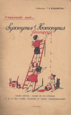 J. Anscombre, Synonymes et Homonymes Vintage Children's Books, Old Books, French Kids, French Classroom, Early Readers, Learn French, France, Bookbinding, French Vintage