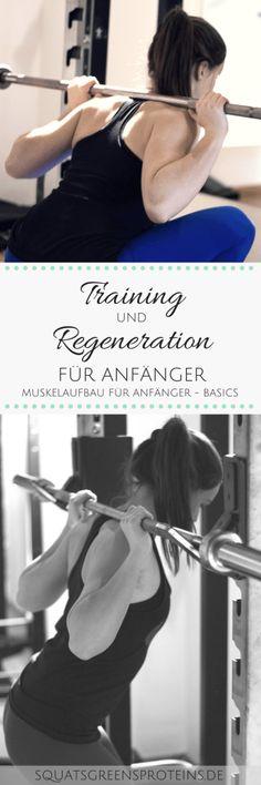 Training und Regeneration für Anfänger - Muskelaufbau für Anfänger Teil 1 - Muskelaufbautraining - Fitness Krafttraining Sport - Squats, Grens & Proteins