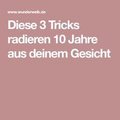 Diese 3 Tricks radieren 10 Jahre aus deinem Gesicht