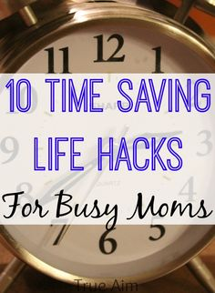 Life Hacks: Top 10 Time saving tips for busy moms. Love the easy meal planning tip!