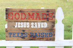 God Made Jesus Saved Texas Raised Pallet Wood Sign, Reclaimed Wood, Texas Decor on Etsy, $40.00