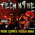 Tech N9ne - Here Comes Tecca Nina (Radio Version)