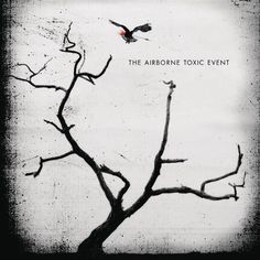 Check out: The Airborne Toxic Event (2009) See: http://lyrics-dome.blogspot.com/2016/09/the-airborne-toxic-event-2009.html #lyricsdome
