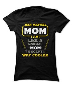 "<meta charset=""utf-8""> <p>Star Wars fans love these LIMITED EDITION shirts, sweatshirts, and tank tops, with the message ""Jedi Mom, I Am. Like A Normal Mom, But Way Cooler"".</p>"
