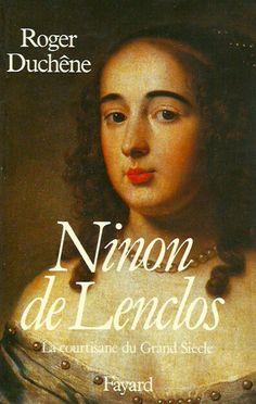 LENCLOS, NINON DE. Ninon de Lenclos. La courtisane du Grand Siècle.