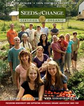 Seeds of Change. Great place to buy organic seeds. Order you catalogs now and start planning your gardens!