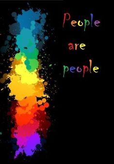 People are people no matter what their sexual preference is. Sexual orientation is just a micro culture, it is in part what helps shape us in our culture. Lgbt Quotes, Lgbt Rights, Equal Rights, Human Rights, Same Love, Lgbt Community, Lesbian Love, Transgender, Equality