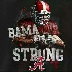 BAMA STRONG, 15 NATIONAL TITLES & COUNTING, ROLL TIDE ROLL!!!!