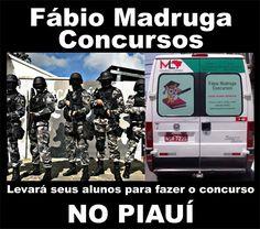 PROF. FÁBIO MADRUGA: CONCURSO PM - PI / PARA O SUCESSO NÃO MEDIMOS DIST...