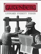 [Leonard Everett Fisher] -- A biography of the fifteenth-century German printer who revolutionized printing with the invention of movable type. Johannes Gutenberg, Printing Press, Inventions, Prints, Printed, Art Print