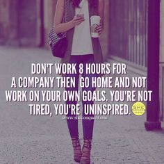 Be inspired work on your goals let's go ☕