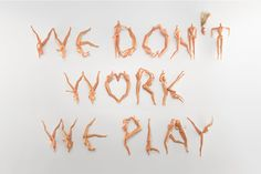 "Max Kuwertz and Yanik Balzer created an amazing series of playful typography work which feature the line: ""We Don't Work – We Play""."